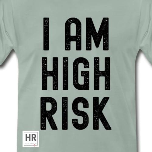 "High Risk Fashion: ""I Am High Risk"" T-Shirt"